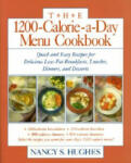 The 1200-Calorie-a-Day Menu Cookbook: Quick and Easy Recipes for Delicious Low-fat Breakfasts, Lunches, Dinners, and Desserts (2012)
