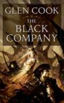 The Black Company: The First Novel of 'The Chronicles of the Black Company (2003)