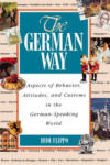 The German Way: Aspects of Behavior, Attitudes, and Customs in the German-Speaking World (2007)