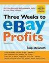Three Weeks to eBay Profits: Go from Beginner to Successful Seller in Less Than a Month (2011)