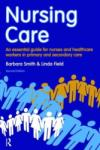 Nursing Care: An Essential Guide for Nurses and Healthcare Workers in Primary and Secondary Care (2011)