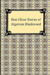 Best Ghost Stories of Algernon Blackwood (2001)