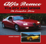 Alfa Romeo 916 Gtv and Spider: The Complete Story (2012)