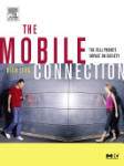The Mobile Connection: The Cell Phone's Impact on Society (ISBN: 9781558609365)