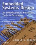 Embedded Systems Design: An Introduction to Processes, Tools, and Techniques (ISBN: 9781578200733)