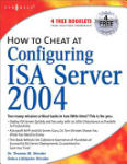 How to Cheat at Configuring ISA Server 2004 (ISBN: 9781597490573)
