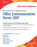 How to Cheat at Administering Office Communications Server 2 (ISBN: 9781597492126)