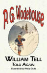 William Tell Told Again - From the Manor Wodehouse Collection, a Selection from the Early Works of P. G. Wodehouse (2001)