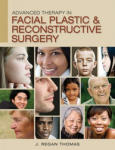 Advanced Therapy in Facial Plastic and Reconstructive Surgery (2007)