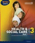 BTEC Level 3 National Health and Social Care: Student Book 1 (2007)