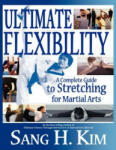 Ultimate Flexibility: A Complete Guide to Stretching for Martial Arts (2003)