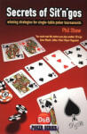 Secrets of Sit 'n' Gos: Winning Strategies for Single-Table Poker Tournaments (2011)