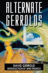 Alternate Gerrolds: An Assortment of Fictitious Lives (2012)