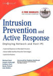 Intrusion Prevention and Active Response: Deploying Network and Host IPS (ISBN: 9781932266474)