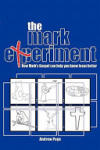 The Mark Experiment (2007)