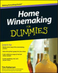 Home Winemaking For Dummies (ISBN: 9780470678954)