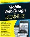 Mobile Web Design for Dummies: How Great Companies Get Started in Terrible Times (ISBN: 9780470560969)