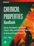 Chemical Properties Handbook: Physical, Thermodynamics, Environmental Transport, Safety & Health Related Properties for Organic & (2011)