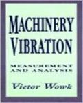 Machinery Vibration: Measurement and Analysis (2009)