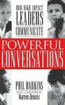 Powerful Conversations: How High Impact Leaders Communicate (2007)