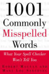 1001 Commonly Misspelled Words: What Your Spell Checker Won't Tell You (2006)