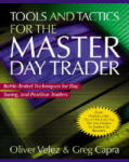 Tools and Tactics for the Master DayTrader: Battle-Tested Techniques for Day, Swing, and Position Traders (2007)