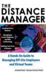 The Distance Manager: A Hands on Guide to Managing Off-Site Employees and Virtual Teams (2010)