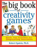 The Big Book of Creativity Games: Quick, Fun Acitivities for Jumpstarting Innovation (2009)