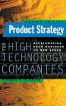 Product Strategy for High Technology Companies (2010)