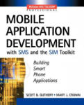 Mobile Application Development with SMS and the SIM Toolkit (2012)