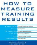 How to Measure Training Results: A Practical Guide to Tracking the Six Key Indicators (2004)