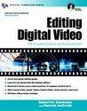 Editing Digital Video: The Complete Creative and Technical Guide (2010)