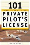 101 Things to Do After You Get Your Private Pilot's License (2011)