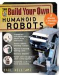 Build Your Own Humanoid Robots: 6 Amazing and Affordable Projects (2004)