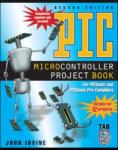 PIC Microcontroller Project Book: For PIC Basic and PIC Basic Pro Compliers (2005)