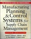 MANUFACTURING PLANNING AND CONTROL SYSTEMS FOR SUPPLY CHAIN MANAGEMENT: The Definitive Guide for Professionals (2008)