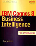 IBM Cognos 8 Business Intelligence: The Official Guide (2006)