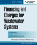 Financing and Charges for Wastewater Systems WEF MOP 27: WEF Manual of Practice No. 27 (2002)