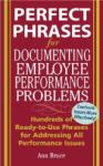 Perfect Phrases for Documenting Employee Performance Problems (2006)
