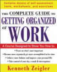 Getting Organized at Work: 24 Lessons to Set Goals, Establish Priorities, and Manage Your Time (2007)