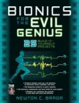 Bionics for the Evil Genius: 25 Build-It-Yourself Projects (2002)