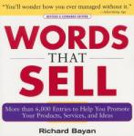 Words That Sell: More Than 6, 000 Entries to Help You Promote Your Products, Services, and Ideas (2005)