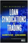 The Handbook of Loan Syndications and Trading (2010)
