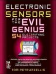 Electronics Sensors for the Evil Genius: 54 Electrifying Projects (2002)
