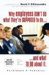 Why Employees Don't Do What They're Supposed To and What You Can Do About It (2006)