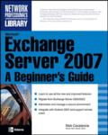 Microsoft Exchange Server 2007: A Beginner's Guide (2009)