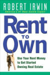Rent to Own: Use Your Rent Money to Get Started Owning Real Estate (2008)