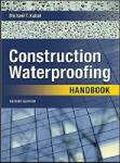 Construction Waterproofing Handbook: Second Edition (2004)