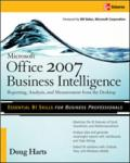 Microsoft ® Office 2007 Business Intelligence: Reporting, Analysis, and Measurement from the Desktop (2001)