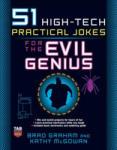51 High-Tech Practical Jokes for the Evil Genius (2010)